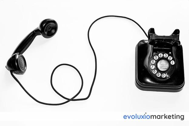 Get them on the phone - Evoluxio Marketing
